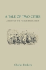 A Tale Of Two Cities: By Charles Dickens Unabridged 1859 Edition Cover Image