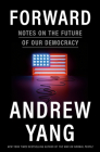 Forward: Notes on the Future of Our Democracy Cover Image