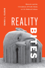 Reality Bites: Rhetoric and the Circulation of Truth Claims in U.S. Political Culture Cover Image