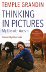 Thinking in Pictures, Expanded Edition: My Life with Autism Cover Image