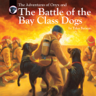The Adventures of Onyx and The Battle of the Bay Class Dogs Cover Image