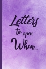 Letters to Open When...: Positively Encourage Yourself and Others Cover Image