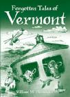 Forgotten Tales of Vermont Cover Image
