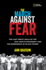 The March Against Fear: The Last Great Walk of the Civil Rights Movement and the Emergence of Black Power Cover Image