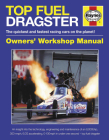 Top Fuel Dragster: The quickest and fastest racing cars on the planet! (Owners' Workshop Manual) Cover Image