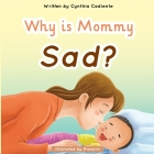 Why is Mommy Sad? Cover Image