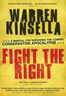 Fight the Right: A Manual for Surviving the Coming Conservative Apocalypse Cover Image