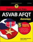 ASVAB Afqt for Dummies: Book + 8 Practice Tests Online Cover Image