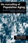 The Overselling of Population Ageing: Apocalyptic Demography, Intergenerational Challenges, and Social Policy Cover Image