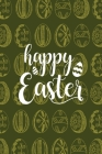 Happy Easter Notebook, Blank Write-in Journal, Dotted Lines, Wide Ruled, Medium (A5) 6 x 9 In (Green II) Cover Image