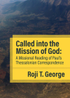 Called into the Mission of God: A Missional Reading of Paul's Thessalonian Correspondence Cover Image