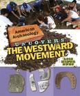 American Archaeology Uncovers the Westward Movement Cover Image