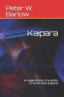 Kaipara: or experiences of a settler in North New Zealand Cover Image
