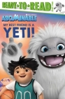 My Best Friend Is a Yeti! (Abominable) Cover Image