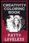 Patty Loveless Creativity Coloring Book: An Entertaining Coloring Book for Adults Cover Image