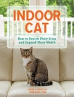 Indoor Cat: How to Enrich Their Lives and Expand Their World Cover Image
