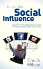 Under the Social Influence: Going from Reckless to Responsible in Today's Socially Distracted Society Cover Image