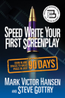 Speed Write Your First Screenplay: From Blank Spaces to Great Pages in Just 90 Days Cover Image