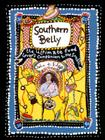The Southern Belly: The Ultimate Food Lovers Companion to the South Cover Image