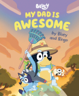 My Dad Is Awesome by Bluey and Bingo Cover Image