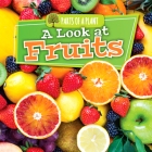 A Look at Fruits (Parts of a Plant) Cover Image