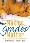 Making Grades Matter: Standards-Based Grading in a Secondary Plc at Work(r)(a Practical Guide for Plcs and Standards-Based Grading at the Se Cover Image