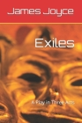 Exiles: A Play in Three Acts Cover Image