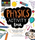 STEM Starters For Kids Physics Activity Book: Packed with activities and physics facts Cover Image