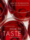 How to Taste: A Guide to Enjoying Wine Cover Image