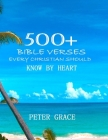500+ Bible versesEvery Christian Should know by Heart Cover Image