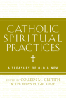 Catholic Spiritual Practices: A Treasury of Old and New Cover Image
