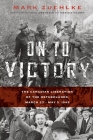 On to Victory: The Canadian Liberation of the Netherlands, March 23-May 5, 1945 Cover Image
