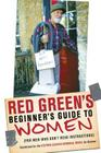 Red Green's Beginner's Guide to Women Cover Image