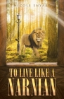 To Live Like a Narnian Cover Image