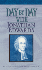 Day by Day with Jonathan Edwards: Selected Readings for Daily Reflection Cover Image