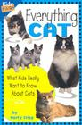 Everything Cat: What Kids Really Want to Know about Cats (Kids' FAQs) Cover Image