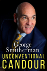 Unconventional Candour: The Life and Times of George Smitherman Cover Image
