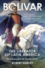 Bolivar: The Liberator of Latin America Cover Image