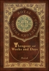Theogony and Works and Days (Royal Collector's Edition) (Annotated) (Case Laminate Hardcover with Jacket) Cover Image