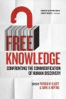 Free Knowledge: Confronting the Commodification of Human Discovery Cover Image
