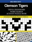 Clemson Tigers Trivia Crossword Word Search Activity Puzzle Book: Greatest Football Players Edition Cover Image