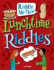 Lunchtime Riddles (Riddle Me This!) Cover Image