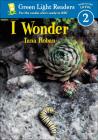 I Wonder (Green Light Readers: Level 2) Cover Image