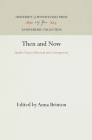 Then and Now: Quaker Essays, Historical and Contemporary (Anniversary Collection) Cover Image