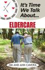 It's Time We Talk about Eldercare Cover Image