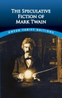 The Speculative Fiction of Mark Twain (Dover Thrift Editions) Cover Image