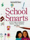 School Smarts: All the Right Answers to Homework, Teachers, Popularity, and More! Cover Image
