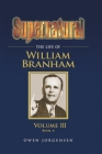 Supernatural - The Life of William Branham, Volume III (Book 6) Cover Image