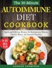 The 30-Minute Autoimmune Diet Cookbook: Quick and Delicious Recipes for Autoimmune Disease, Chronic Illness, and Immune Function Cover Image