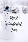The Most Wonderful Time: Cute Quote Notebook With Snowmen Perfect For Winter (6x9) Cover Image